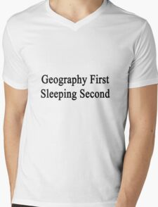 Geography First Sleeping Second  Mens V-Neck T-Shirt