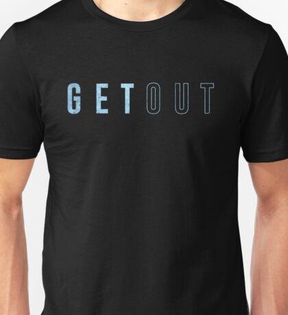 GET OUT Unisex T-Shirt