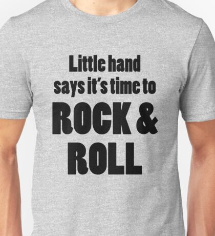 Little Hand Says Its Time to Rock and Roll Unisex T-Shirt
