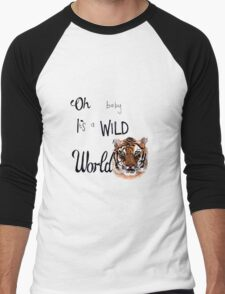 Oh Baby it's a wild world  Men's Baseball ¾ T-Shirt