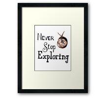 Never stop exploring  Framed Print