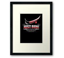 Just Run! Framed Print