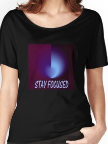 Stay Focused Women's Relaxed Fit T-Shirt