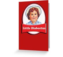 Little Diabeetus - little Debbie parody Greeting Card