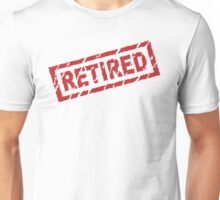 officially retired Unisex T-Shirt