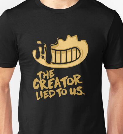 "BATIM - ""The Creator Lied To Us"" Unisex T-Shirt"