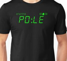What Time is it? POLE Time Unisex T-Shirt