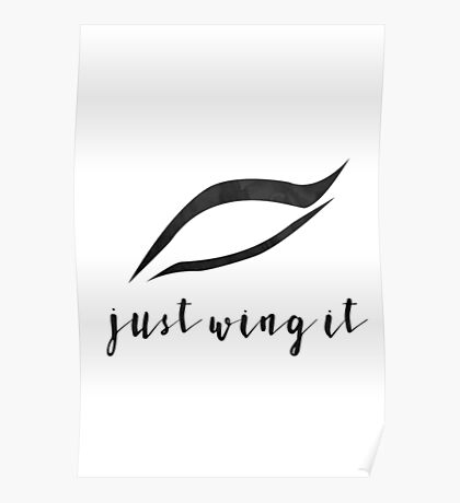 Just Wing It - Eyeliner Poster