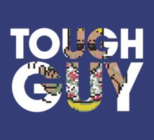 Tough Guy by kschruder