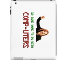 IT Crowd Jen - Do Some Work to do with Comp-uters! UPDATED iPad Case/Skin