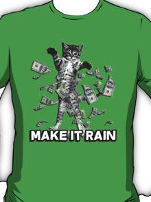 Make it rain money kitten T-Shirt