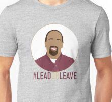 Ebe Randeree - #LeadorLeave Unisex T-Shirt