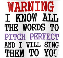 WARNING I KNOW ALL THE WORDS TO PITCH PERFECT Poster