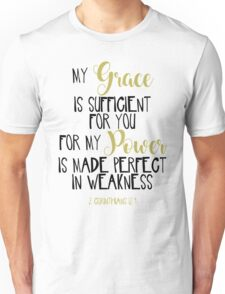 My Grace Is Sufficient For You For My Power Is Made Perfect In Weakness  Unisex T-Shirt