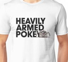 Heavily Armed Pokey Unisex T-Shirt