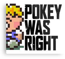 Pokey Was Right Metal Print