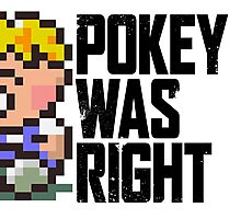 Pokey Was Right Photographic Print