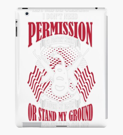 I Dont Need Permission To Protect Myself T-Shirt  - 10  iPad Case/Skin