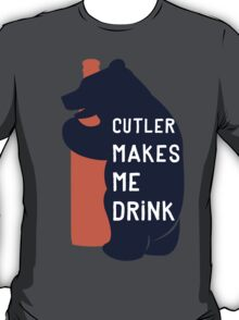 Cutler Makes Me Drink T-Shirt