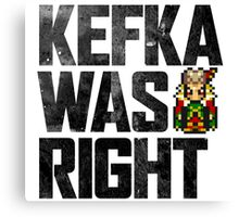 Kefka Was Right Canvas Print