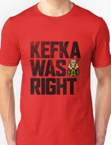 Kefka Was Right T-Shirt