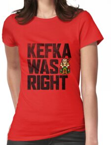 Kefka Was Right Womens Fitted T-Shirt