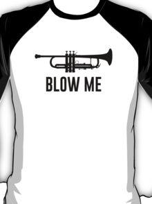 Blow Me Trumpet T-Shirt