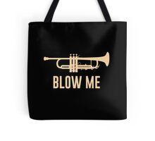 Blow Me Trumpet Tote Bag