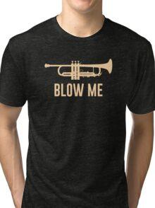 Blow Me Trumpet Tri-blend T-Shirt