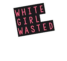 white girl wasted Photographic Print