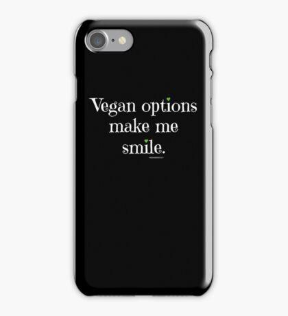 Vegan options make me smile - Funny Vegan T-Shirt iPhone Case/Skin