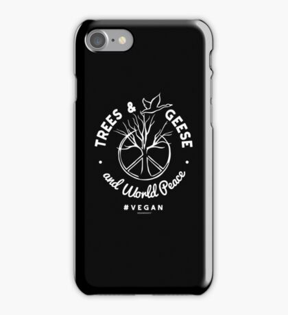 Trees and Geese and World Peace - Funny T-Shirt for Vegans WORLD PEACE iPhone Case/Skin