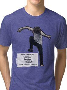 Keep listening to music Tri-blend T-Shirt