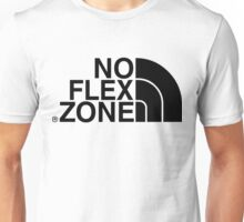 No Flex Zone Unisex T-Shirt