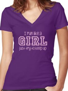 I Run Like a Girl Just Try to Keep Up Women's Fitted V-Neck T-Shirt