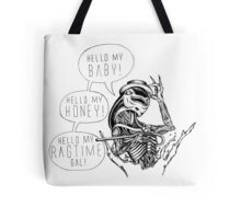 Hello My Ragtime Gal! Tote Bag