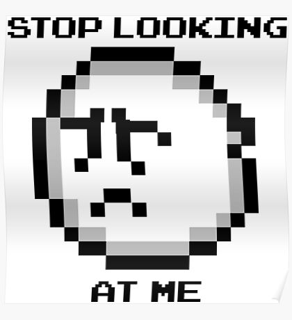 Stop Looking at Me Boo Poster
