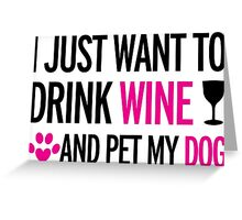 drink, wine, pet, dog Greeting Card