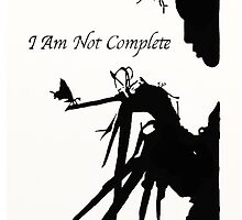 i am not complete  by ebrownspence