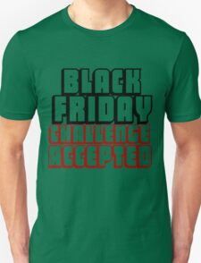BLACK FRIDAY CHALLENGE ACCEPTED Unisex T-Shirt