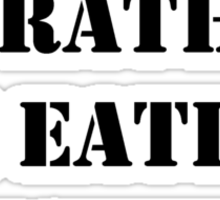 Right Now, I'd Rather Be Eating Oysters - Black Text Sticker