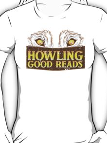 Howling good reads distressed version  The Others Written in red or Murder of Crows series fan art T-Shirt