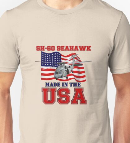 SH-60 SeaHawk Made in the USA Unisex T-Shirt