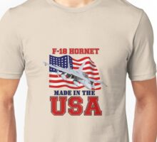 F-18 Hornet Made in the USA Unisex T-Shirt
