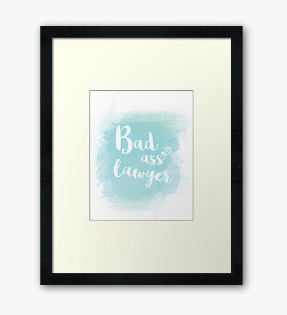 """Funny """"Bad ass lawyer"""" blue watercolor calligraphy statement Framed Print"""