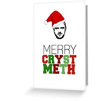 Breaking Bad Merry Crystmeth! Greeting Card