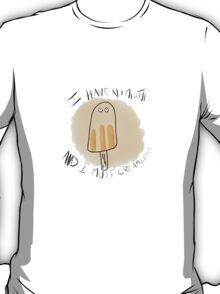 I HAVE NO MOUTH AND I MUST CREAMSICLE T-Shirt