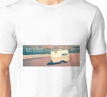 Life is short.  Buy the beach house. Unisex T-Shirt