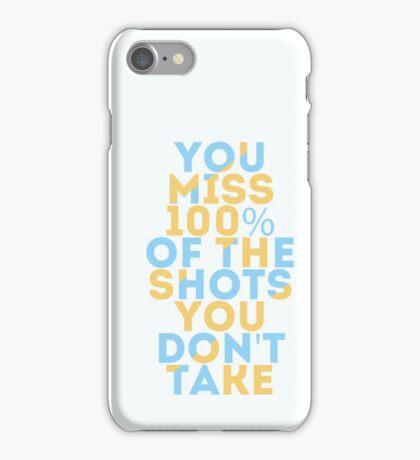 Shots You Don't Take iPhone Case/Skin