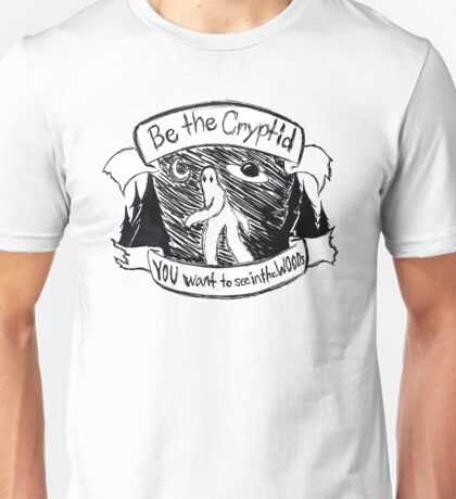 Be the Cyptid Unisex T-Shirt